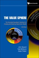 The Value Sphere: The Corporate Executives' Handbook for Creating and Retaining Shareholder Wealth