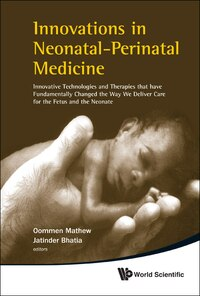 Innovations in Neonatal-Perinatal Medicine: Innovative Technologies And Therapies That Have…
