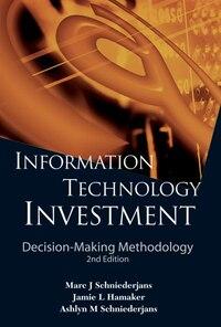 Information Technology Investment: Decision-Making Methodology ()