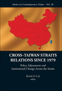 Cross-Taiwan Straits Relations Since 1979: Policy Adjustment and Institutional Change Across the…