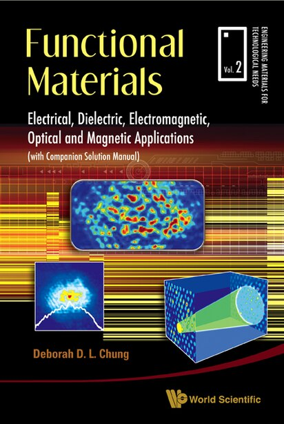 Functional Materials: Electrical, Dielectric, Electromagnetic, Optical And Magnetic Applications by Deborah D L Chung