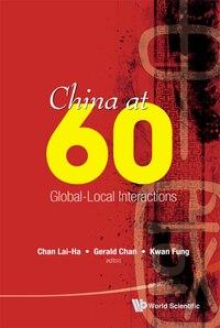 China At 60: Global-local Interactions