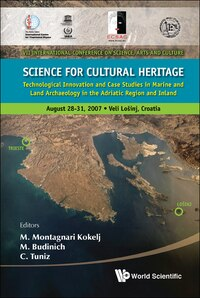 Science For Cultural Heritage: Technological Innovation And Case Studies In Marine And Land…
