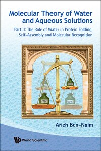 MOLECULAR THEORY OF WATER AND AQUEOUS SOLUTIONS - PART II: THE ROLE OF WATER IN PROTEIN FOLDING…