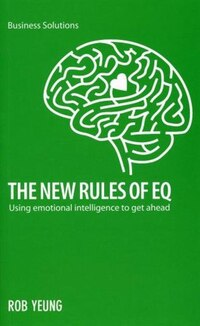9789814382304 New Rules Of Eq: Using Emotional Intelligence To Get Ahead