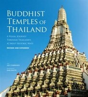 Buddhist Temples Of Thailand: A Visual Journey Through Thailand's 42 Most Historic Wats