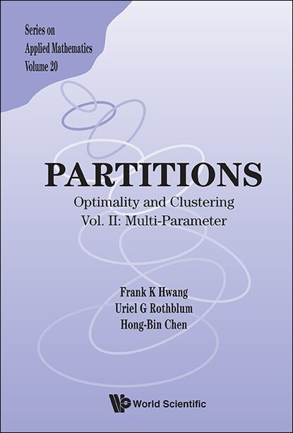 Partitions: Optimality And Clustering - Vol Ii: Multi-parameter by Frank Kwang-ming Hwang