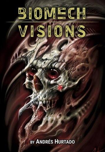 Andres Hurtado: Biomech Visions by Daniel Martino