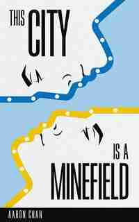 This City Is a Minefield by Aaron Chan