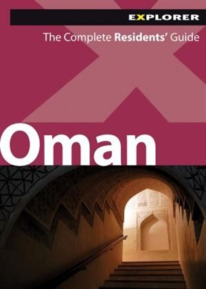 Oman Complete Resident's Guide, 4th Ed. by Collective