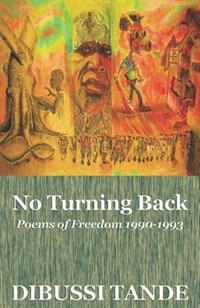 No Turning Back. Poems of Freedom 1990-1993 by Dibussi Tande