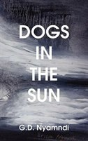 Dogs in the Sun by G. D. Nyamndi
