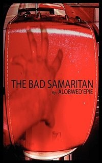 The Bad Samaritan by Alobwed'epie