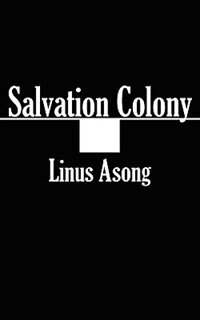 Salvation Colony by Linus Asong