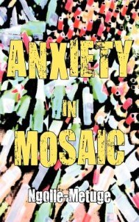 Anxiety In Mosaic by Ngolle-metuge