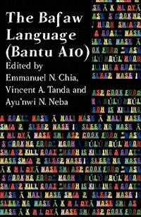 The Bafaw Language. Bantu A10 by Emmanuel N. Chia
