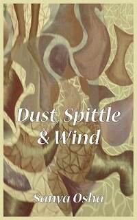Dust, Spittle And Wind by Sanya Osha