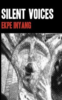 Silent Voices by Ekpe Inyang