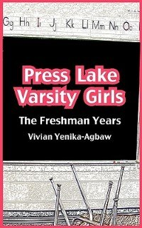 Press Lake Varsity Girls: The Freshman Year by Vivian Yenika-agbaw