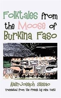 Folktales from the Moose of Burkina Faso by Alain-Joseph Sissao