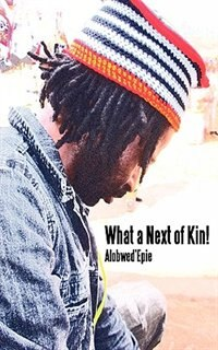 What a Next of Kin by Alobwed'epie