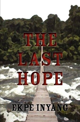 The Last Hope by Ekpe Inyang