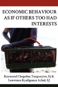 Economic Behaviour As If Others Too Had Interests by Raymond Chegedua Tangonyire