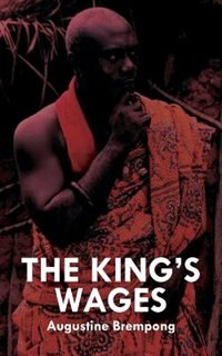 The King's Wages by Augustine Brempong