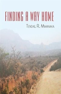 Finding a Way Home by Tendai R. Mwanaka