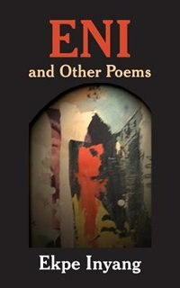 Eni and Other Poems by Ekpe Inyang
