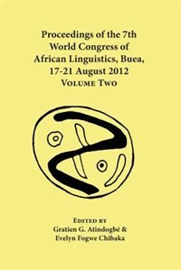 Proceedings of the 7th World Congress of African Linguistics, Buea, 17-21 August 2012: Volume Two by Gratien G. Atindogbé