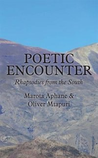 Poetic Encounter: Rhapsodies from the South by Marota Aphane