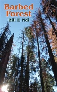 Barbed Forest by Bill F. NDI