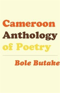 Cameroon Anthology Of Poetry by Bole Butake