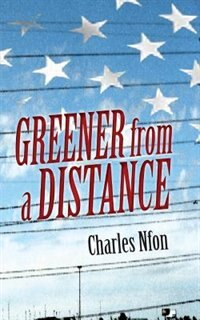 Greener From A Distance by Nfon Charles