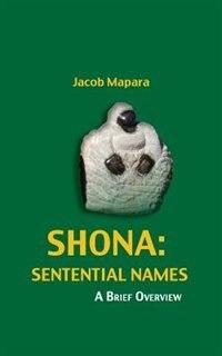 Shona Sentential Names: A Brief Overview by Jacob Mapara