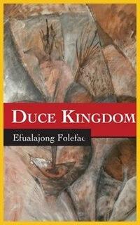 Duce Kingdom by Efualajong Folefac