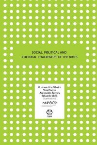 Social, Political and Cultural Challenges of the BRICS by Gustavo Lins Ribeiro