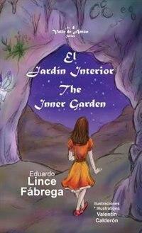 El Jardín Interior * The Inner Garden by Eduardo Lince