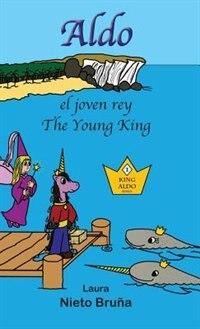 Aldo, el joven rey * Aldo, the Young King by Laura Nieto