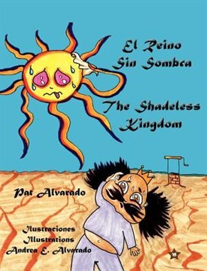 El Reino Sin  Sombra * The Shadeless Kingdom by Pat Alvarado