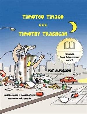 Timoteo Tinaco * Timothy Trashcan by Pat Alvarado