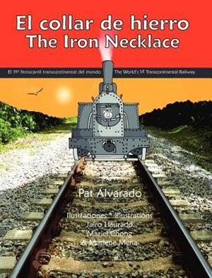 El collar de hierro * The Iron Necklace by Pat Alvarado