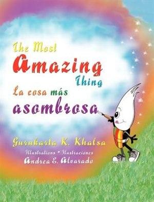 The Most Amazing Thing * La cosa más asombrosa by Gurukarta K. Khalsa