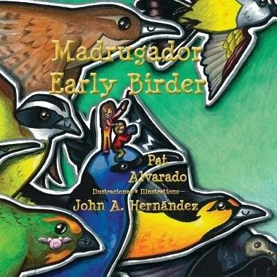 Madrugador * Early Birder by Pat Alvarado