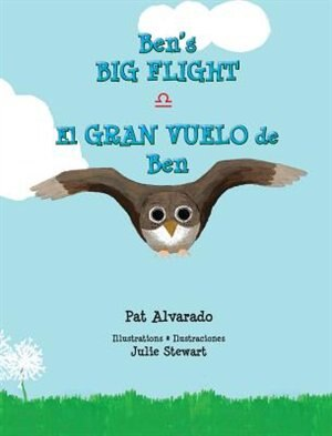 Ben's Big Flight * El gran vuelo de Ben by Pat Alvarado