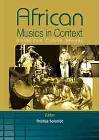 African Musics in Context. Institutions, Culture, Identity by Thomas Solomon