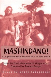 Mashindano! Competetive Music Perfforman by Frank D. Gunderson