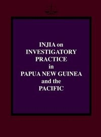 Injia on Investigatory Practice in Papua New Guinea and the Pacific by Salamo Injia