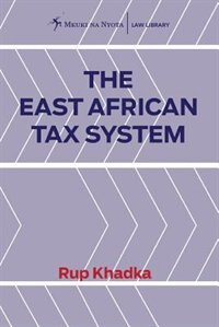 The East African Tax System by Rup Khadka